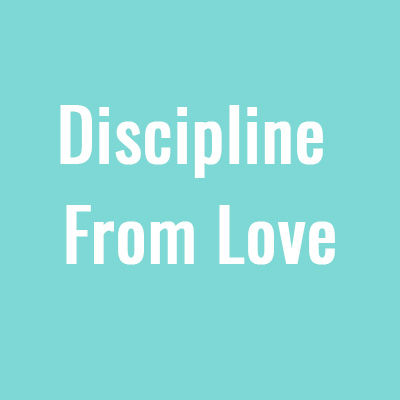 MP3: Discipline From Love